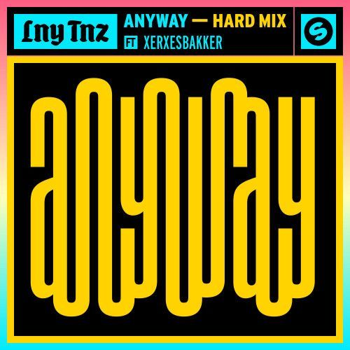Anyway (feat. XERXESBAKKER) [Hard Mix]